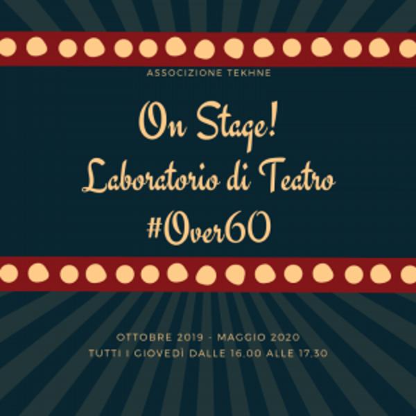 ON STAGE! La terza età in gioco – Laboratorio #over60