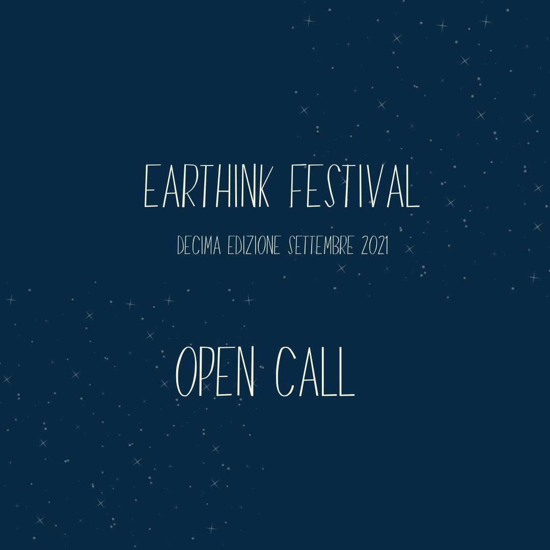On line la OPEN CALL per Earthink Festival 2021